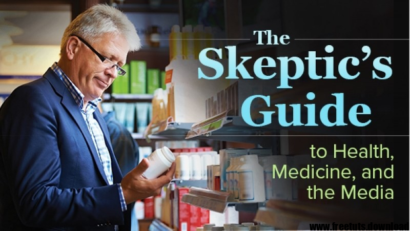 The Skeptic's Guide to Health, Medicine, and the Media, FreeTuts Download