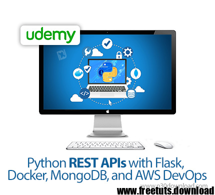 Python REST APIs with Flask, Docker, MongoDB, and AWS DevOps – Python REST API Training with Flask, Docker, Mango Deeb and Amazon Web Services, FreeTuts Download