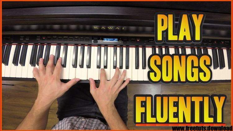 Play Songs on the Piano FLUENTLY: Smooth Muscle Memory, FreeTuts Download