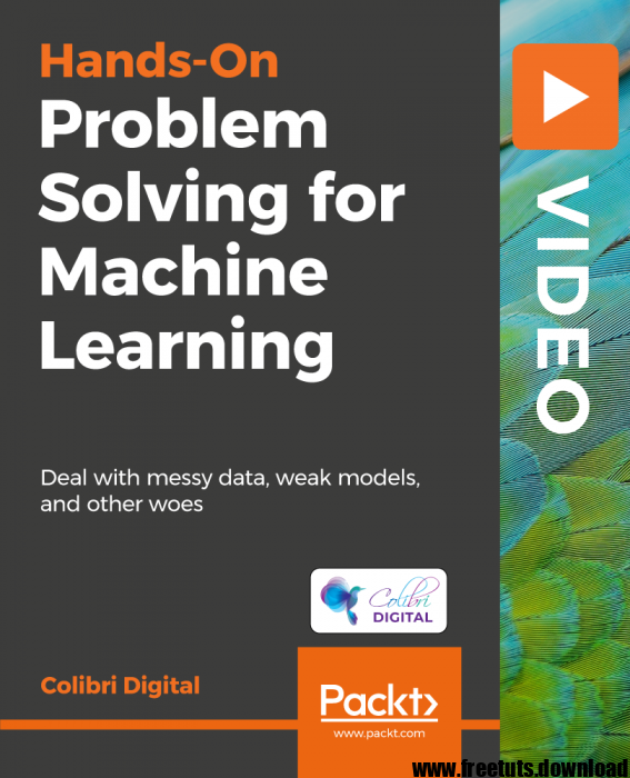 Hands-On Problem Solving for Machine Learning, FreeTuts Download