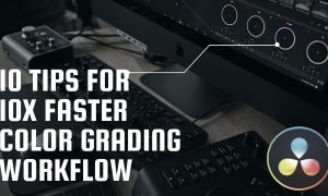 10 Tips For 10x Faster Color Grading Workflow in DaVinci Resolve 16, FreeTuts Download