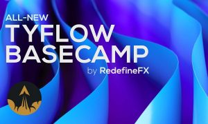 tyFlow Basecamp – A Beginner 3D Simulation Course, FreeTuts Download